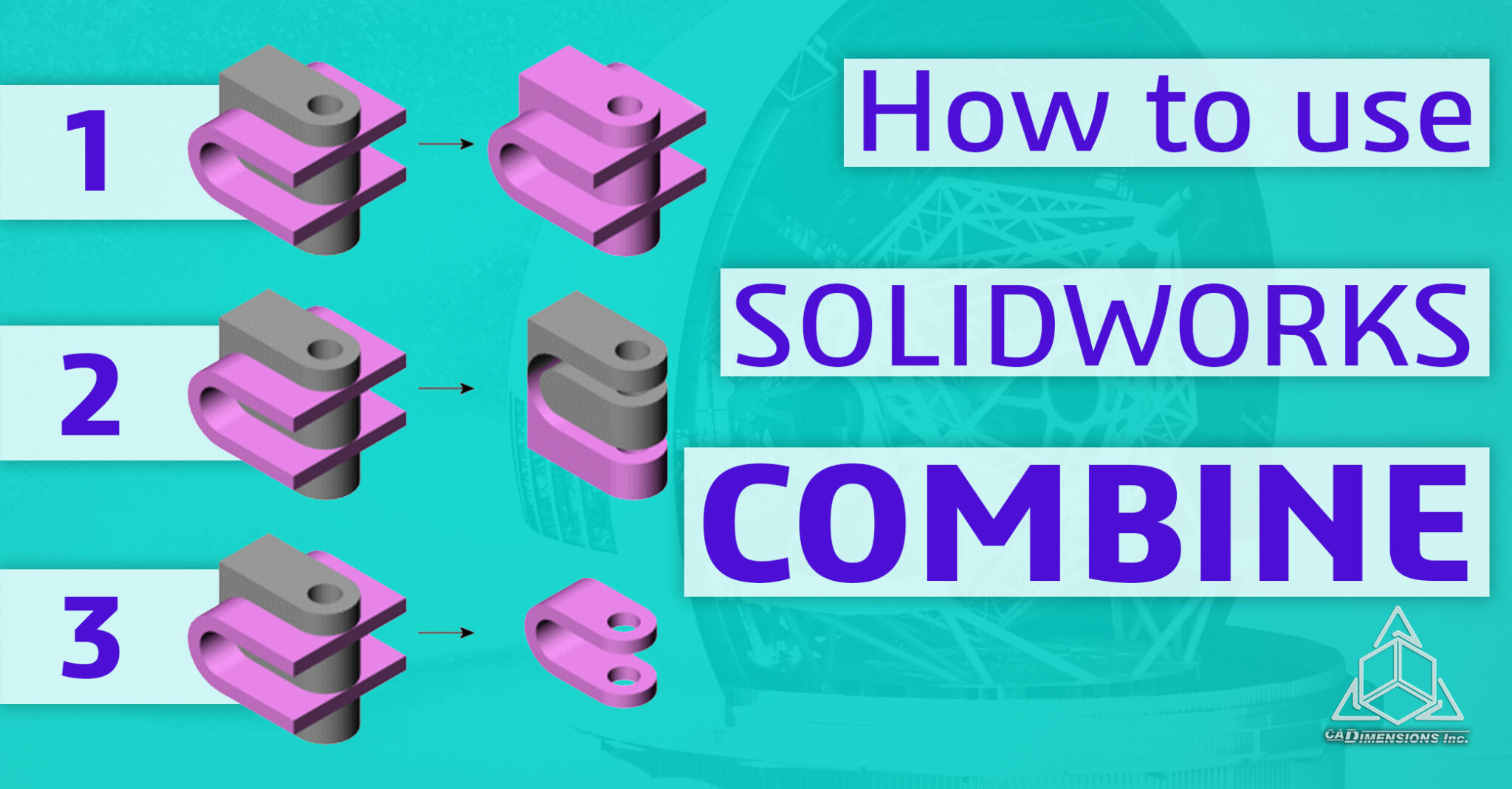 How to use SOLIDWORKS Combine CADimensions