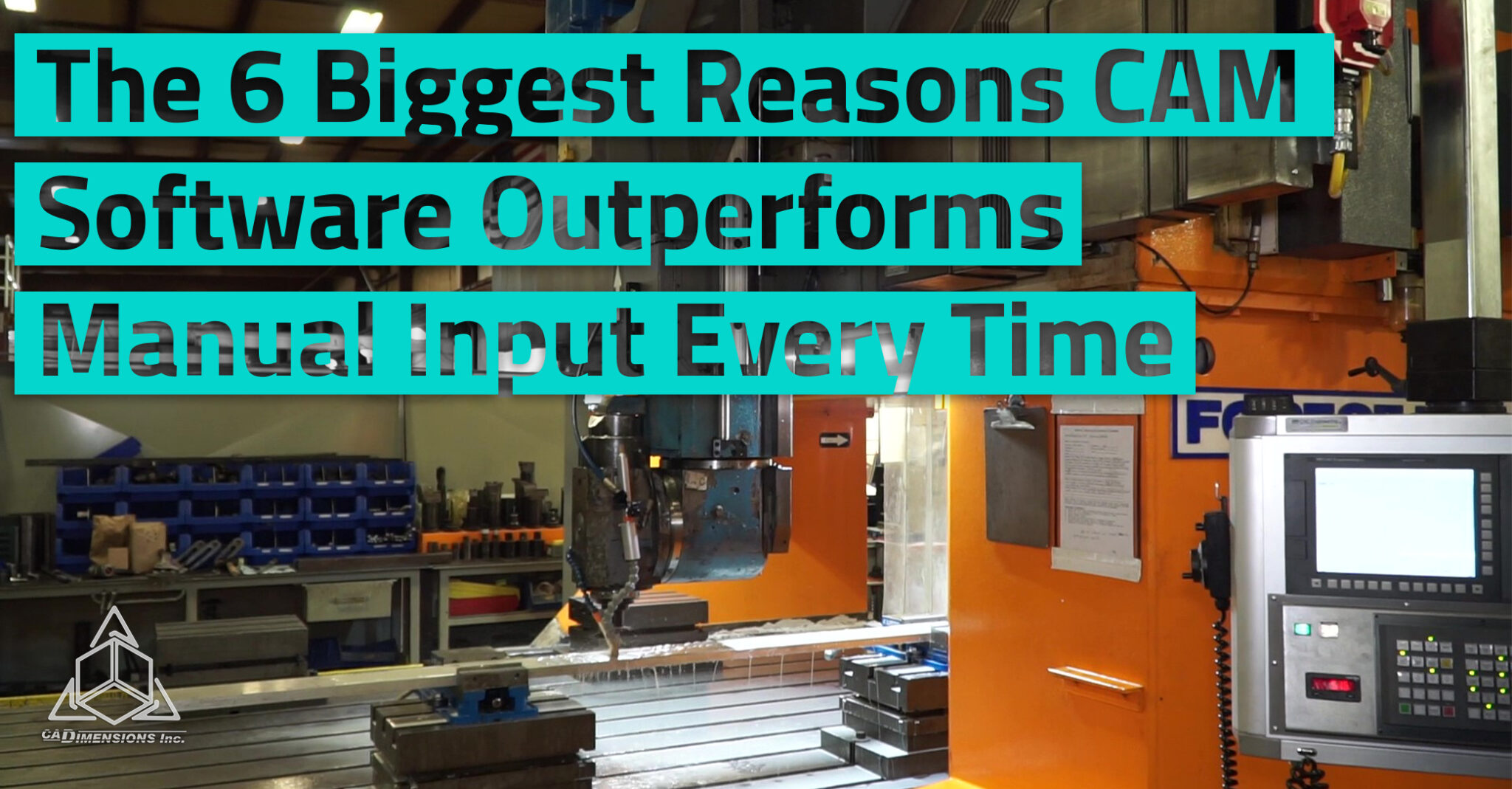 The 6 Biggest Reasons CAM Software Outperforms Manual Input Eve