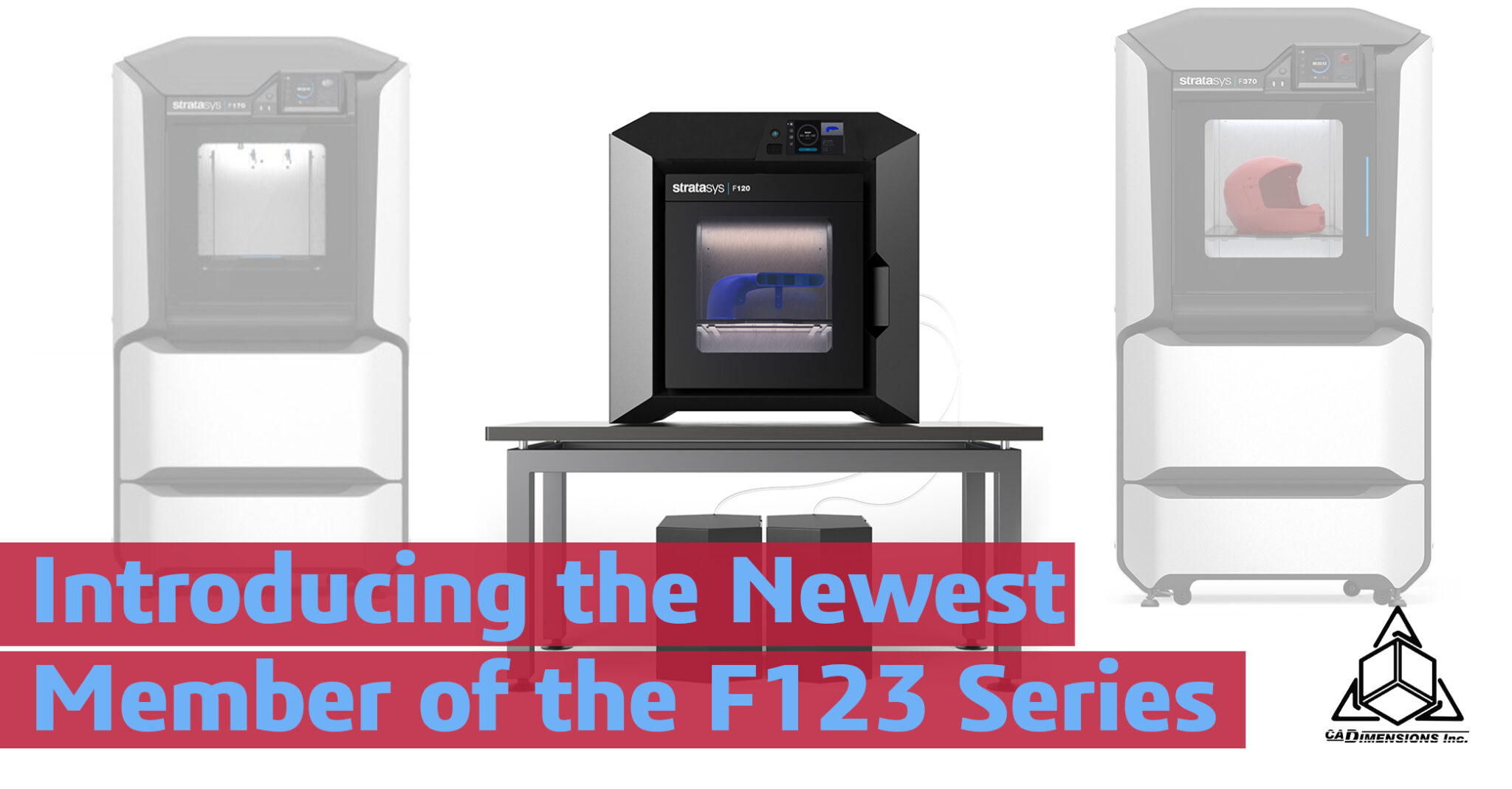 introducing the newest fseries printer - stratasys f120 cadimensions