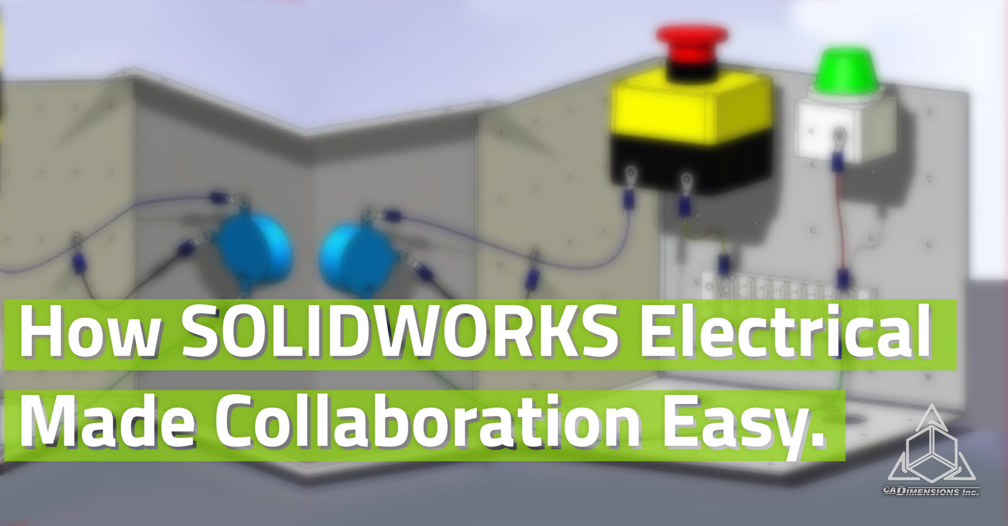 How SOLIDWORKS Made Collaboration Easy with CADimensions